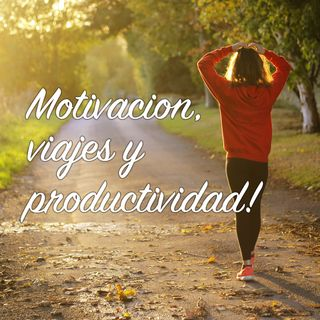 012  -Motivación, viajes y productividad