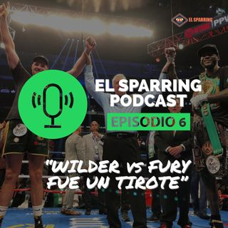 Podcast 6: Wilder vs Fury fue un ¡TIROTE!