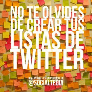 Ep5: Por qué y cómo usar las listas de Twitter