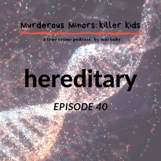 40: Hereditary- Paris and Ella Bennett