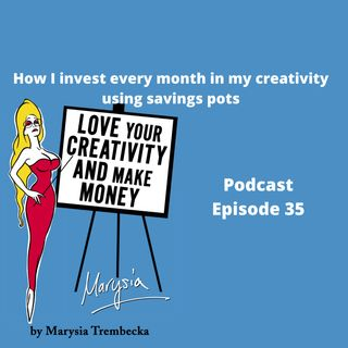 35. Investing financially in your creative career using saving pots