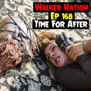 "Ep 168 ""Time For After"" TWD 807"