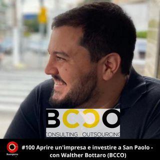 #100 Aprire un'impresa e investire a San Paolo - con Walther Bottaro (Bcco)
