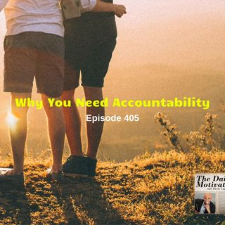 Why You Need Accountability - Episode #405