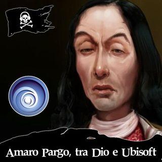 56 - Amaro Pargo, tra Dio e la Ubisoft