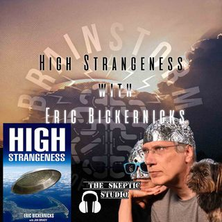 High Strangeness with Eric Bickernicks