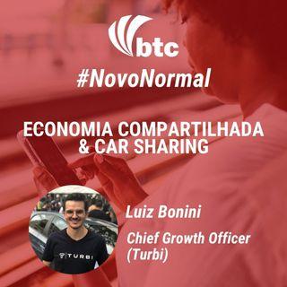 #NovoNormal - Luiz Bonini (Turbi): Economia Compartilhada | Papo BTC