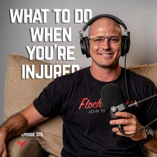 Episode 278: What Should You Do When You Get Injured>