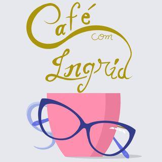 Café com Ingrid
