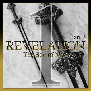 Revelation 1 Part III