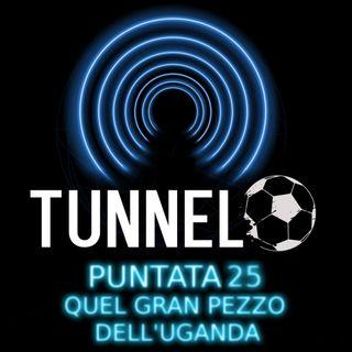 Puntata 25 - Quel gran pezzo dell'Uganda