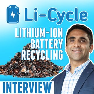44. Lithium-Ion Battery Recycling | Li-Cycle Interview