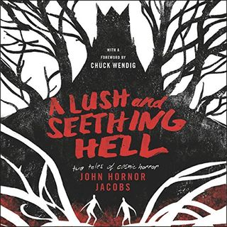 A Lush and Seething Hell by John Hornor Jacobs p2