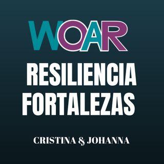 WOAR | Resiliencia y Fortalezas | Cristina y Joahanna