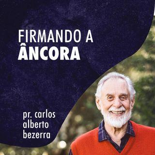 FIRMANDO A ÂNCORA // pr. Carlos Alberto Bezerra