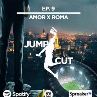 Amor X Roma - Ep. 9