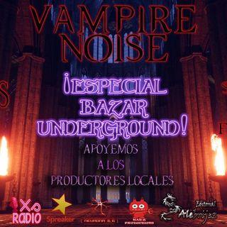 Vampire Noise, Bazar Underground