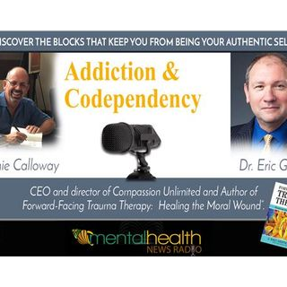 Addiction, Trauma & Codependency With Dr. Eric Gentry