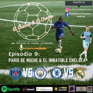 Episodio 9 - Paris de Noche & El imbatible Chelsea