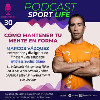 Cómo entrenar nuestra mente con el deporte, con Marcos Vázquez de @fitnessrevolucionario