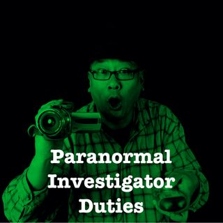 Paranormal Investigator Duties | What To Do On A Ghost Hunt | AGHOST Investigates
