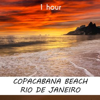 Copacabana Beach, Rio de Janeiro   1 hour RIVER Sound Podcast   White Noise   ASMR sounds for deep Sleep   Relax   Meditation   Colicky