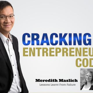 Episode 042 - How did Meredith Maslich embrace failure and turn it into entrepreneurial success?