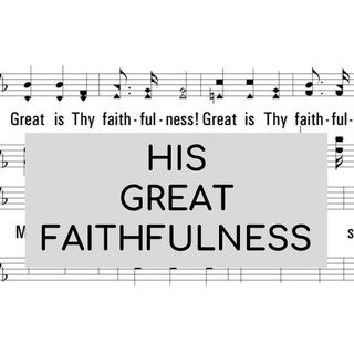His Great Faithfulness - Morning Manna #2973
