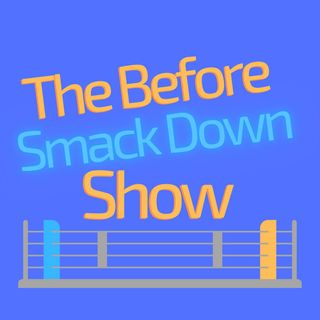 The Before SmackDown Show