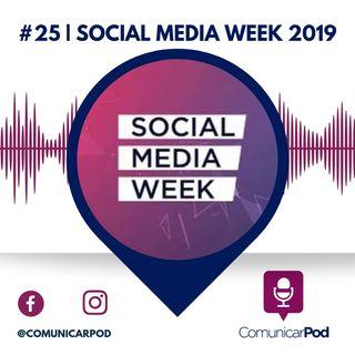 ComunicarPod #25 | Social Media Week 2019