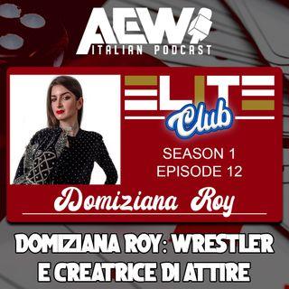 Domiziana Roy: Wrestler e Creatrice di Attire - Elite Club Podcast Ep 12