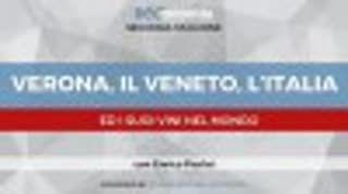 Verona, il Veneto, l'Italia ed i suoi VINI nel mondo con Enrico Fiorini