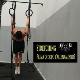 EP 3 - Quando fare stretching: inizio o fine allenamento?