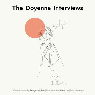 The Doyenne Interviews