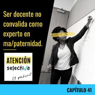 CAPÍTULO 41 - Ser docente no convalida como experto en maternidad