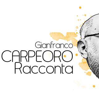 CARPEORO racconta - Umanità e globalizzazione  (Puntata del 03-02-2019 - n. 98)