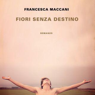 """Francesca Maccani """"Fiori senza destino"""""""