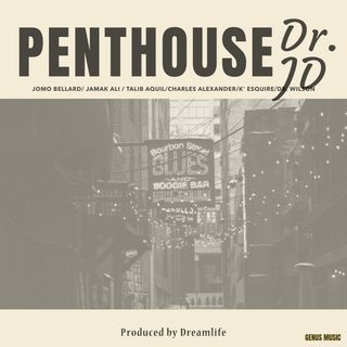 Penthouse by Dr. JD produced by Dreamlife