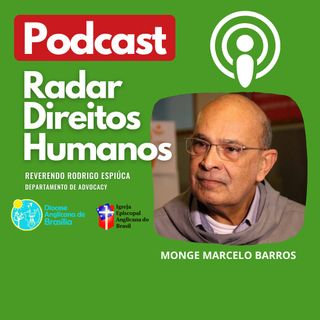 #014 - Bíblia, Religião e Direitos Humanos com o Monge Marcelo Barros
