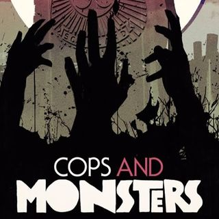 Cops and Monsters