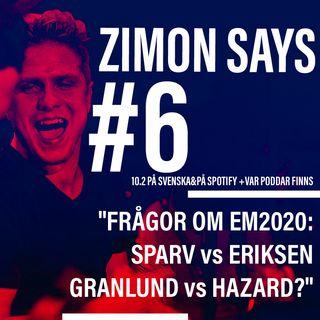 """#6 - """"Frågor om EM2020: Sparv vs Eriksen Granlund vs Hazard?"""""""
