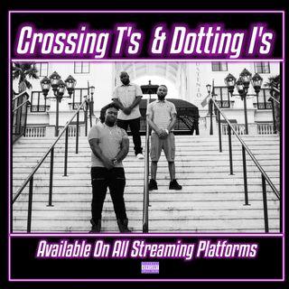 """Crossing T's & Dotting I's"" Ep.88"