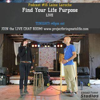 Ep. 16 Life Purpose Coach Laine Laroche