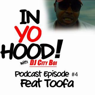 In Yo Hood Podcast #4 Feat TooFa