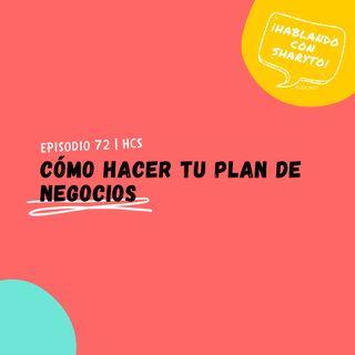 EP72 * Cómo hacer tu Plan de Negocios