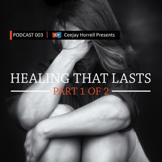003 Healing That Lasts 1 of 2