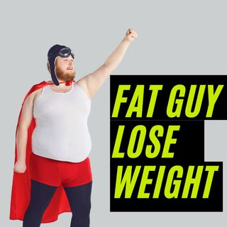 Fat Guy Lose Weight