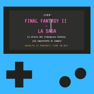 FINAL FANTASY II + LA SAGA - 1988 - puntata 8