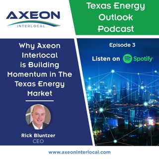 Why Axeon Interlocal is Building Momentum in the Texas Energy Market