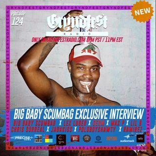 [10/16] #GryndfestRadio Ep.124 @BIGBABYSCUMBAG Interview